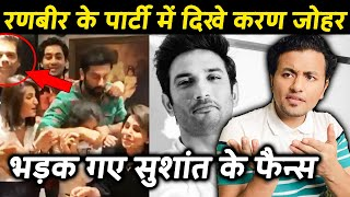Karan Johar PARTIES With Ranbir Kapoor, Sushant Singh Rajput's FANS GETS Angry