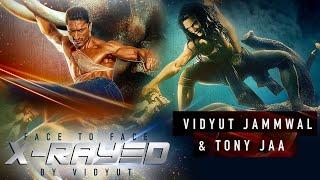 X-Rayed By Vidyut | A Conversation Between Warrior Souls | Vidyut Jammwal & Tony Jaa