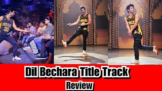 Dil Bechara Title Track Review, AR Rahman Voice And Rendition Will Stuck Your Chord