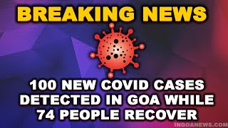 #BreakingNews: 100 new cases in Goa on Friday while 74 recover