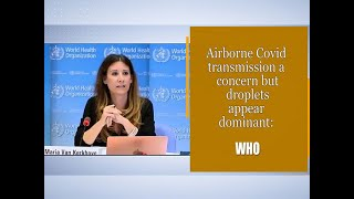 Airborne Covid transmission a concern but droplets appear dominant: WHO