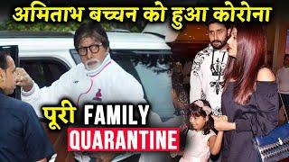 Amitabh Bachchan Tests Positive, Abhishek, Aishwarya, Aaradhya Quarantined