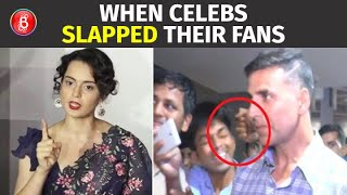 Akshay Kumar To Kangana Ranaut To John Abraham - Celebs Who Allegedly Slapped Fans For Misbehaviour