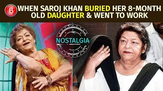 When Saroj Khan Buried Her 8-Month Old Daughter And Went Straight To Shoot For Dum Maaro Dum