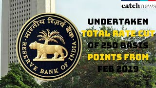 RBI Has Undertaken Total Rate Cut Of 250 Basis Points From Feb 2019: Governor Das | Catch News