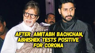 After Amitabh Bachchan, Abhishek Too TESTS Positive | Reports Of Aishwarya, Aaradhya Waiting