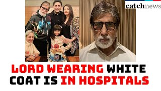 Temples Are Closed As Lord Wearing White Coat Is In Hospitals: Amitabh | Catch News