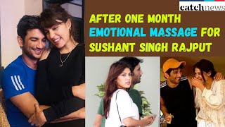 After One Month Rhea Chakraborty's Emotional Massage For Sushant Singh Rajput | Catch News