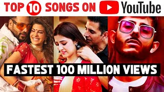 TOP 10 Fastest Indian Songs To Reach 100 Million Views on Youtube | Fatest Bollywood Songs