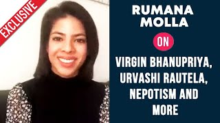 Rumana Molla Exclusive Reaction On Vîrgîn Bhanupriya, Urvashi Rautela, Nepotism And More