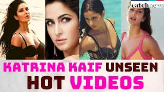 Katrina Kaif Birthday: Unseen Hot Videos | Catch News