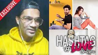 Singer Piyush Mehroliyaa Exclusive Interview | Hashtag Love Soniyea, Paras And Mahira
