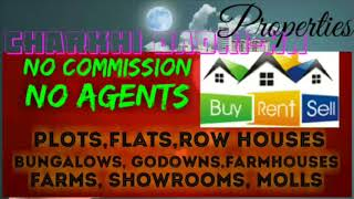 CHARAKHI DADRI -HR-  PROPERTIES ☆ Sell •Buy •Rent ☆ Flats~Plots~Bungalows~Row Houses~Shop $ estate