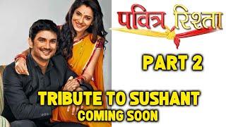 Pavitra Rishta Part Two: Ankita Lokhande Approaches Ekta Kapoor For Tribute To Sushant Singh Rajput