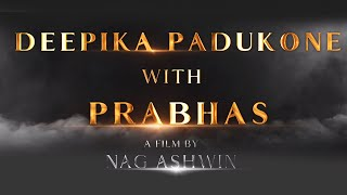 Its Official! Deepika Padukone And Prabhas In Nag Ashwin's SCI-FI Film