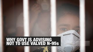 Valved N-95 mask: Why Indian government is advising against its use | Economic Times
