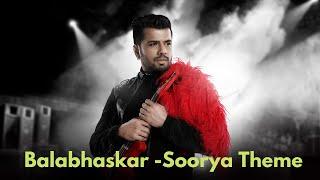 Soorya Theme - Remembering Balabhaskar - Abhijith P S Nair ft. NIkhil Aashik
