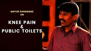 Knee Pain and Public Toilets | Standup Comedy by Mayur Sonawane