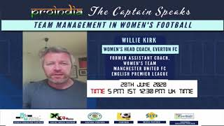 Mr. Willie Kirk, Womens' Head Coach of Everton FC &  Former Assnt. Coach, Manchester United (Womens