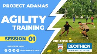 PROJECT ADAMAS || Session #1 AGILITY ||