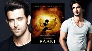 Before Sushant Singh Rajput, Did You Know PAANI Was First Offered To Hrithik Roshan