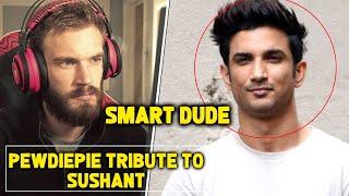 TOP Youtuber Pewdiepie SPECIAL Video On Sushant Singh Rajput   SMART DUDE
