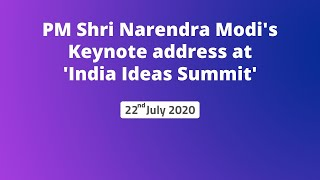 PM Shri Narendra Modi's Keynote address at 'India Ideas Summit'