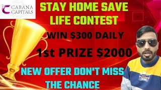 STAY HOME STAY SAFE CONTEST FROM CABANA CAPITALS || PRIZE $2000