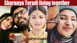 Sharanya Turadi living together | Ayutha Ezhuthu serial actress living together