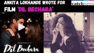 This is what Ankita Lokhande Wrote For Sushant Singh Rajput's Last Film 'Dil Bechara' | Catch News