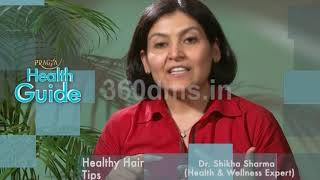 How to take care of Hair Healthy Hair tips by Dr Shikha Sharma (Health and Wellness Expert).