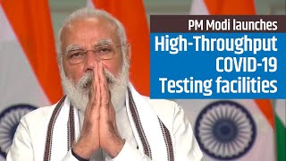 PM Modi launches High Throughput COVID-19 Testing facilities at 3 ICMR Labs | PMO