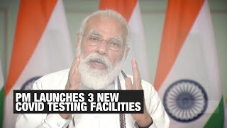 PM Modi launches 3 'high-tech' COVID testing facilities, calls for caution as festivals near | ET