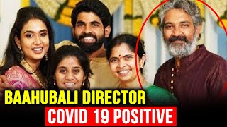 Baahubali Director SS Rajamouli & Family Test Positive For COVID-19