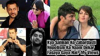 Kya Salman Ko Zabardasti Nepotism Ka Naam Dekar Sushant Singh Rajput Case Mein Fasaya Gaya? My Views