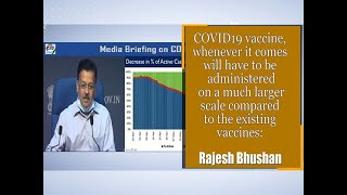 COVID vaccine, whenever it comes will have to be administered on a much larger scale: Rajesh Bhushan