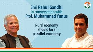 Rural Economy Should be a Parallel Economy: Shri Rahul Gandhi In Conversation with Muhammad Yunus