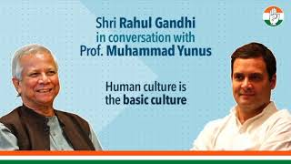 Human culture is the basic culture: Shri Rahul Gandhi In Conversation with Muhammad Yunus