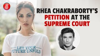 Rhea Chakraborty Moves The Supreme Court W.R.T Sushant Singh Rajput's Father's FIR Against Her