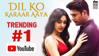 Dil Ko Karaar Aaya Trending NO. 1 On Youtube | Sidharth Shukla, Neha Sharma