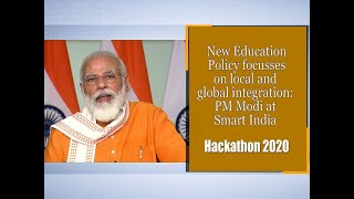 New Education Policy focusses on local and global integration: PM Modi at Smart India Hackathon 2020