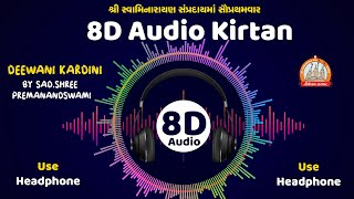8D Audio Kirtan || Deewani Kardini || Use Headphone