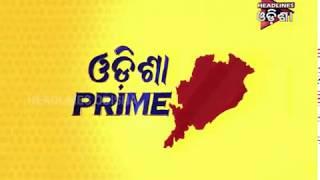 Odisha prime Seg 2 #HEADLINES ODISHA