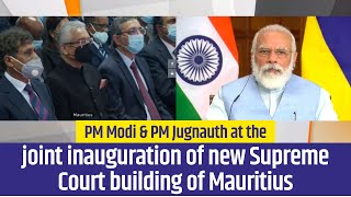 PM Modi & PM Jugnauth at the joint inauguration of new Supreme Court building of Mauritius | PMO