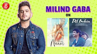 Milind Gaba's Off Takes On Tulsi Kumar's Naam, Sushant Singh Rajput's Dil Bechara, Nepotism In Music