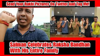 Salman Khan Celebrates Raksha Bandhan With His Family And Friends, Belated Raksha Bandhan Friends
