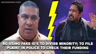 Dixon says RG using fake id's to divide minority; to file plaint in police to check their funding