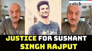 Anupam Kher Demands Justice For Sushant Singh Rajput; Shares Video | Catch News