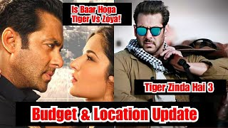 Tiger Zinda Hai 3 Budget And Location  Details