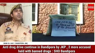 Anti drug drive continue in Bandipora by JKP , 2 more accused held with banned drugs : SHO Bandipora